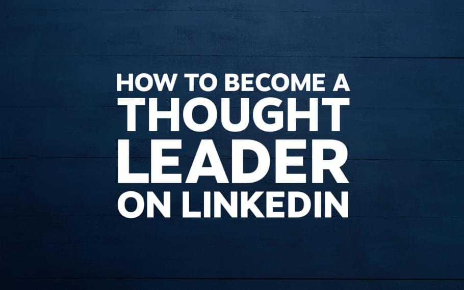 Title Graphic - How to Become a Thought Leader on LinkedIn