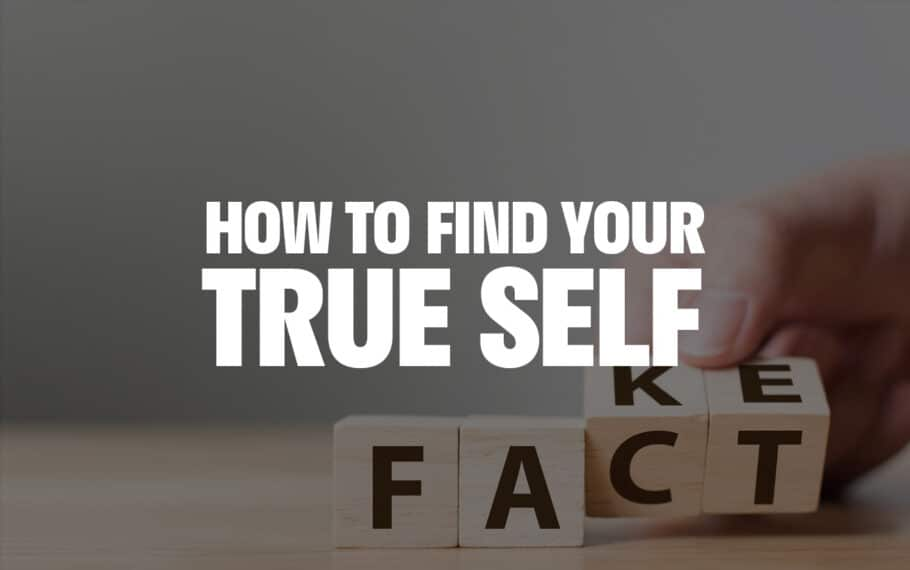 How to Find Your True Self